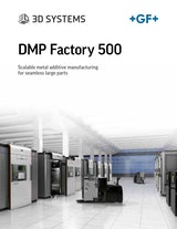 3DSYSTEMS DMP Factory 500 Scalable metal additibe manufacturingのカタログ